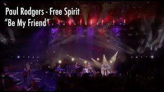Paul Rodgers - Be My Friend - Free Spirit - Royal Albert Hall