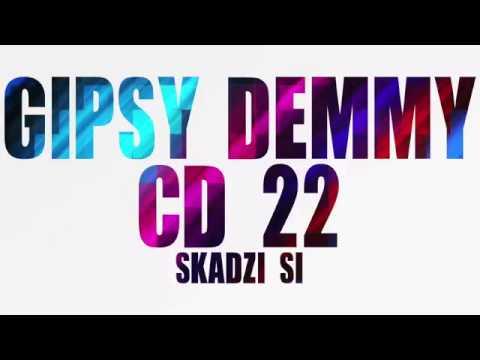 Gipsy Demmy 22 - SKADZI SI