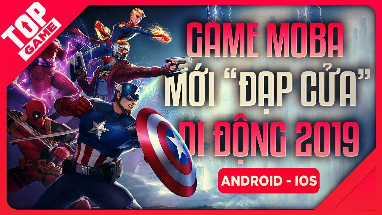 """[Topgame] Top Game MoBa Mới Toanh Vừa """"Đạp Cửa"""" Android & IOS 2019"""