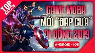 "[Topgame] Top Game MoBa Mới Toanh Vừa ""Đạp Cửa"" Android & IOS 2019"