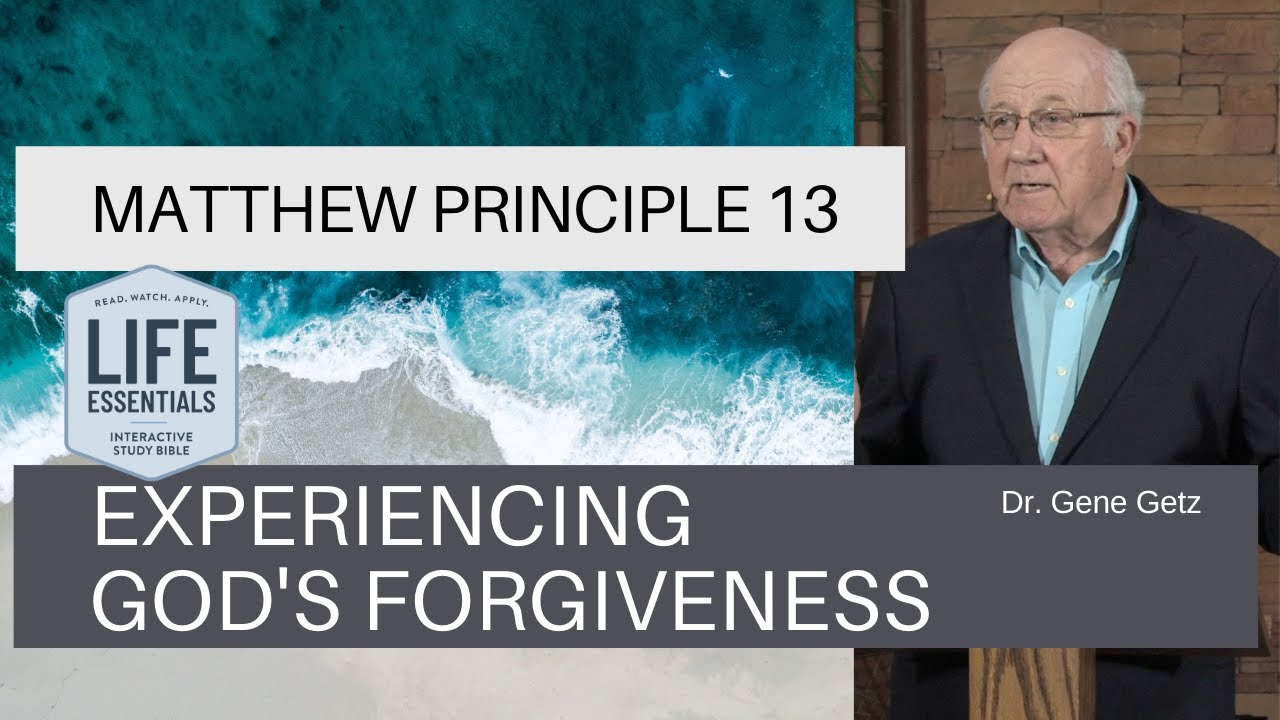 Download Matthew Principle 13: Experiencing God's Forgiveness