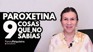 PAROXETINA 9 COSAS QUE NO SABÍAS    FANNY PSIQUIATRA