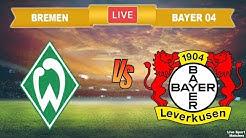 ⚽ WERDER BREMEN vs BAYER LEVERKUSEN 🔴 LIVE • Bundesliga • Live Streaming •#WEBBAY