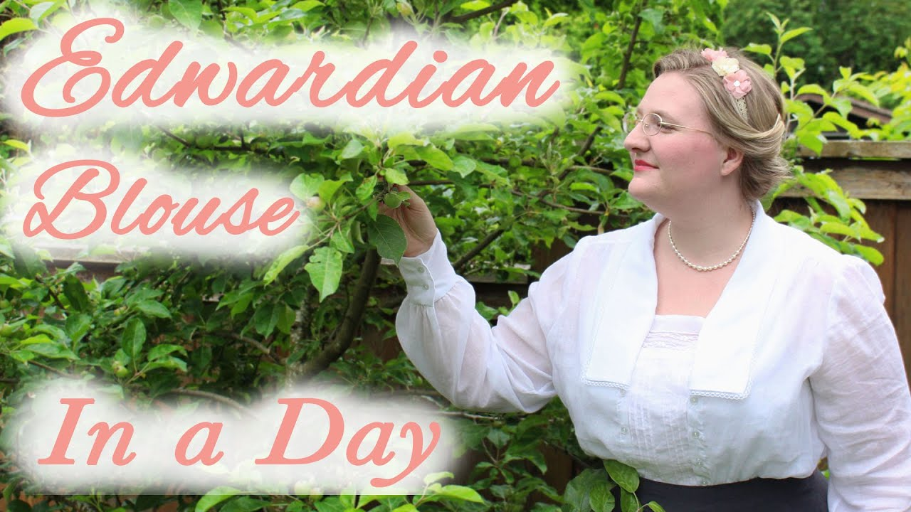 Sewing an Edwardian Blouse in 12 hours (or less) || One Day Costume Challenge