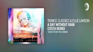 Trance Classics & Ellie Lawson - A Day Without Rain (Costa Remix) (From - BECOMING) + LYRICS