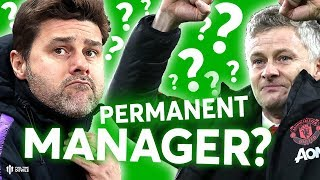 Permanent Manager? The HUGE Manchester United Debate