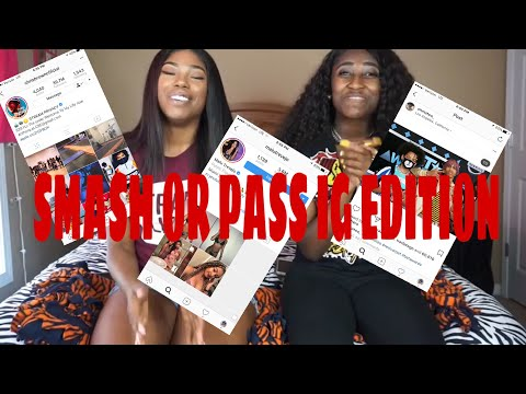SMASH OR PASS INSTAGRAM EDITION!!! (GETTING EXTREMEMLY MESSY)