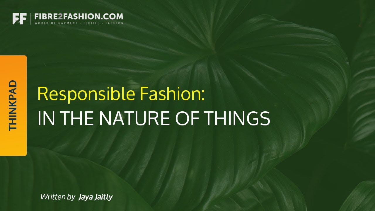 Responsible Fashion - In the Nature of Things | FIbre2Fashion