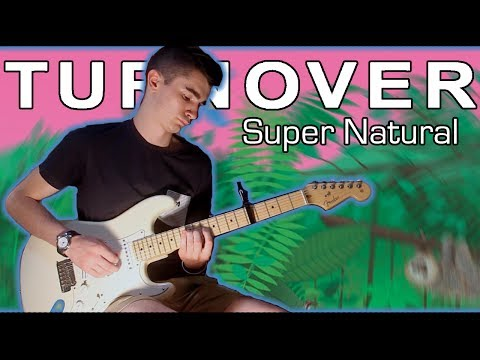 Turnover - Super Natural (Guitar & Bass Cover w/ Tabs)