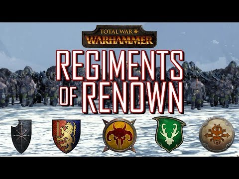 All 30 Regiments of Renown for DLC Factions! - Total War: Warhammer
