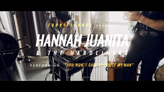 "HANNAH JUANITA & THE HARDLINERS - ""YOU WON'T CALL YOURSELF MY MAN"" 