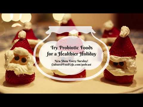Podcast Episode 13:  Try Probiotic Foods for a Healthier Holiday