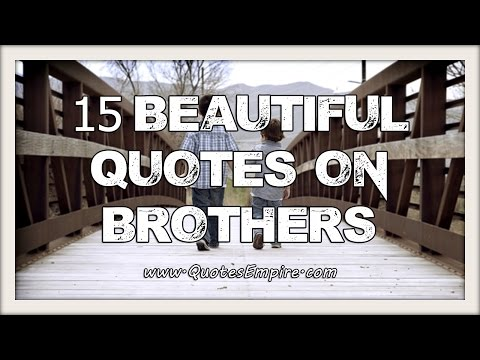 Brother Quotes - A Beautiful Collection Of Quotes On Brothers