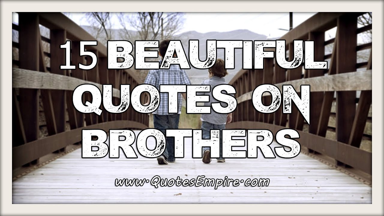 Brother Quotes   A Beautiful Collection Of Quotes On Brothers   YouTube