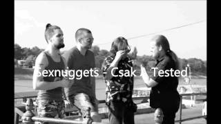 Sexnuggets - Csak A Tested (Studio version)