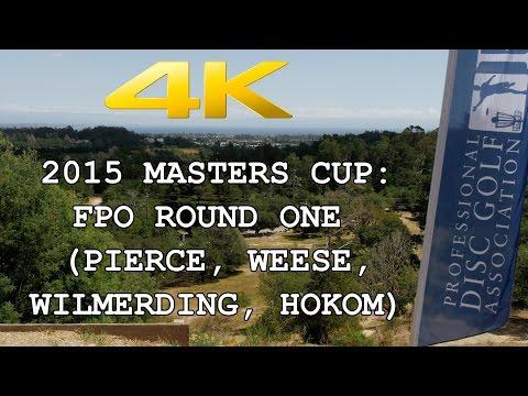 2015 Masters Cup: FPO Round 1 (Pierce, Weese, Wilmerding, Hokom) (4K)