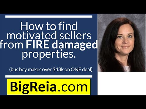 How to find motivated sellers from fire damaged properties - busboy makes over 46k on ONE deal, how?