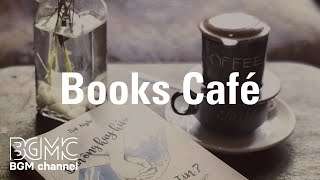Books Cafe: Background Instrumental Cafe Jazz Music - Music for Reading, Work, Relax at Home