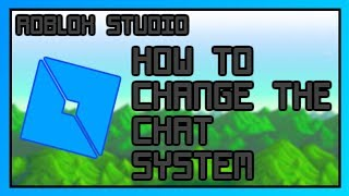 How to change the CHAT SYSTEM! | Roblox Studio