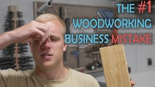 Don't Make This Woodworking Business Mistake!