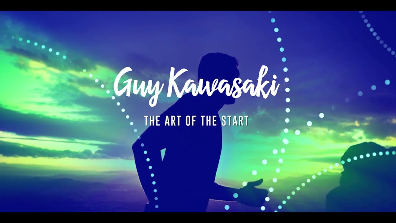 Guy Kawasaki The Art Of The Start Youtube