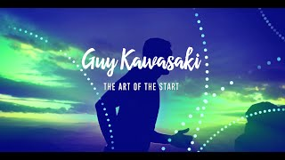 Guy Kawasaki - The Art of the Start