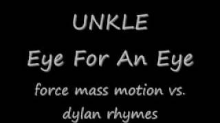 UNKLE-Eye for an Eye (force mass motion vs. dylan rhymes)