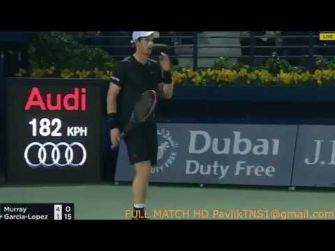 Andy Murray Vs Guillermo Garcia Lopez 2017 Dubai Highlights