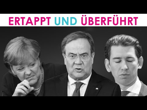 Neuer CDU-Chef Laschet, Merkel und Sebastian Kurz entlarven sich selbst: Sie dienen nicht uns