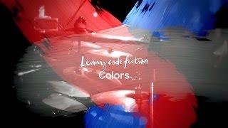 Lenny code fiction 『Colors』(Short Ver.)