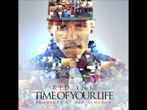 Kid Ink Time Of Your LifeInstrumental