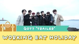GOT7 Working Eat Holiday in Jeju 'TRAILER'