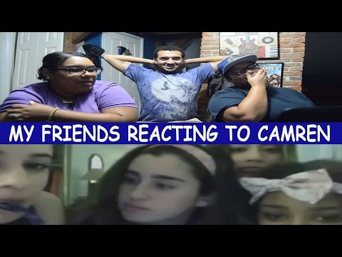 MY FRIENDS REACTING TO CAMREN 😱