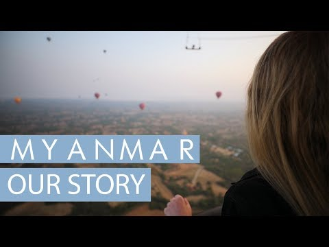 Myanmar Travel Video – 2018 | Our Story