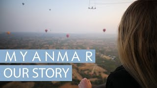 Myanmar Travel Video - 2018 | Our Story