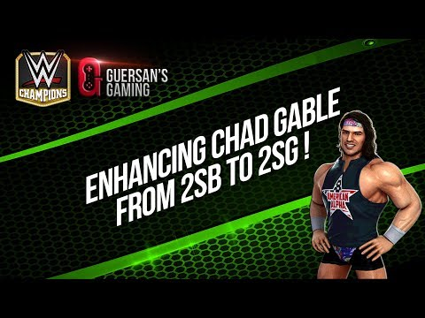 Enhancing Chad Gable from 2SB to 2SG / WWE Champions 🏆