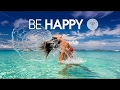 Be Happy 2 Best Of Deep Tropical House Music Chill Out Mix 2017 mp3