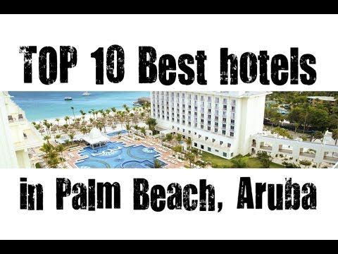 TOP 10 Best hotels in Palm Beach, Aruba - sorted by Stars rating