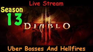 Uber Boss And Hellfires - Season 13 - Diablo 3 live stream pve gameplay