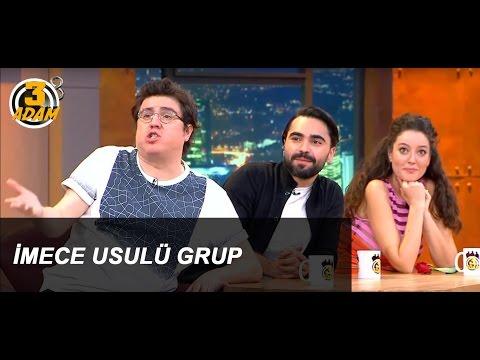 3 Adam'dan İmece Usulü Grup l 3 Adam