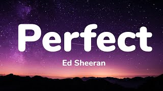 Ed Sheeran - Perfect (1 Hour Music Lyrics)