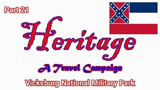 Heritage Travel Campaign-Part 21 (Vicksburg National Military Park)