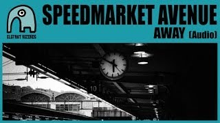 SPEEDMARKET AVENUE - Away [Audio]