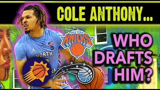 Who Should Draft Cole Anthony? [Why He's Worth A Top Pick]