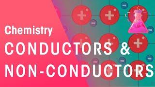 Conductors & Non Conductors | Properties Of Matter | Chemistry | Fuseschool