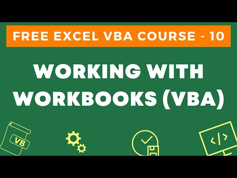 free-excel-vba-course-#10---working-with-workbooks-using-vba-in-excel-(open,-close,-save)