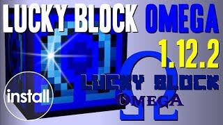 LUCKY BLOCK OMEGA MOD 1.12.2 minecraft - how to download and install [lucky block mod addon]
