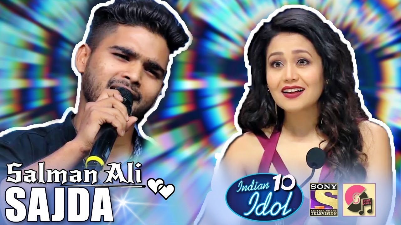 Sajda - Salman Ali - Indian Idol 10 - Neha Kakkar - 2018
