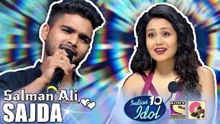 Sajda - Salman Ali - Indian Idol 10 - Neha Kakkar - 2018