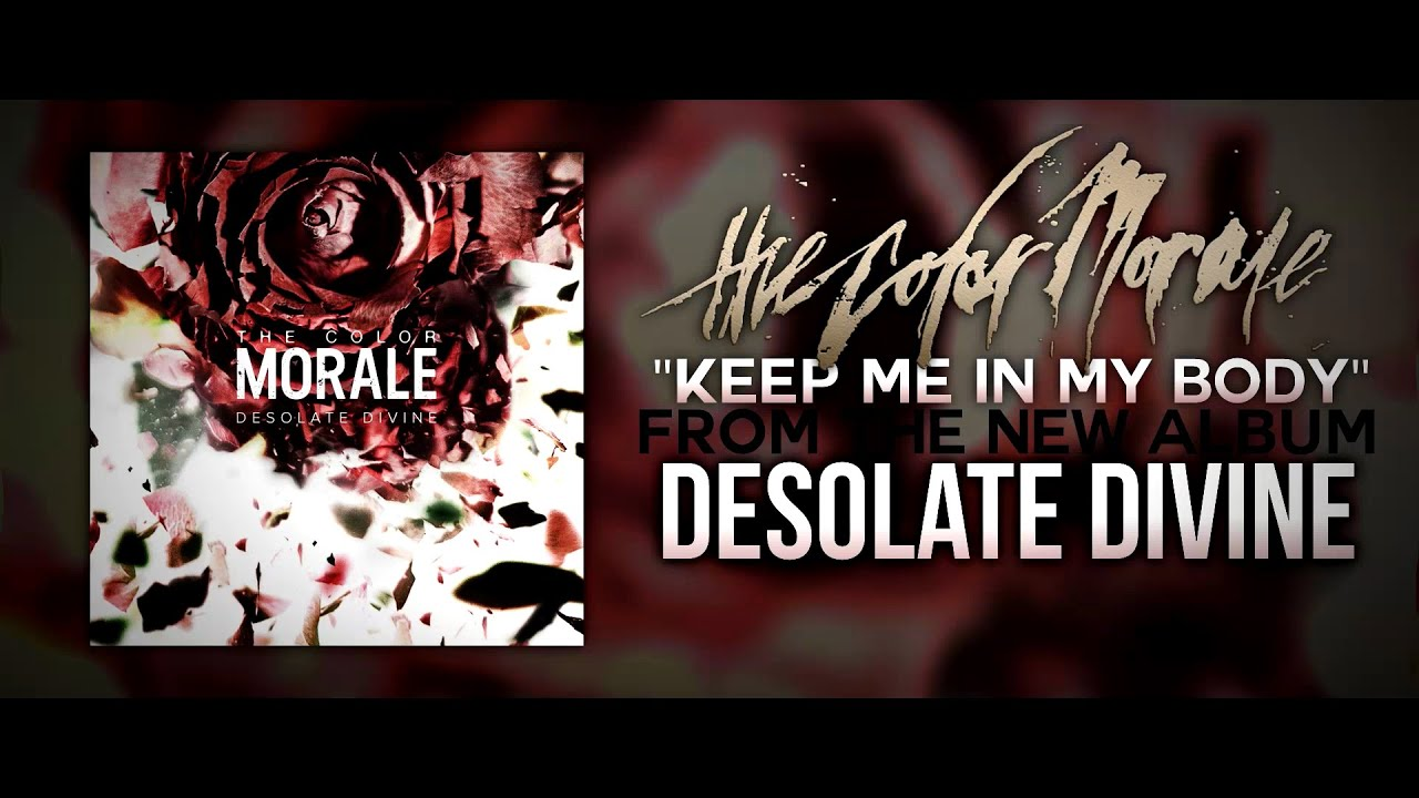 "The Color Morale - ""Keep Me In My Body"" (Lyric Video)"